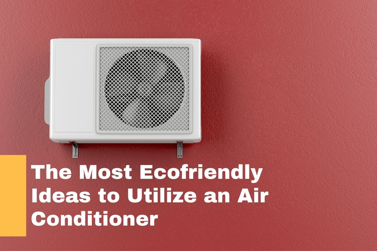 Utilize an Air Conditioner