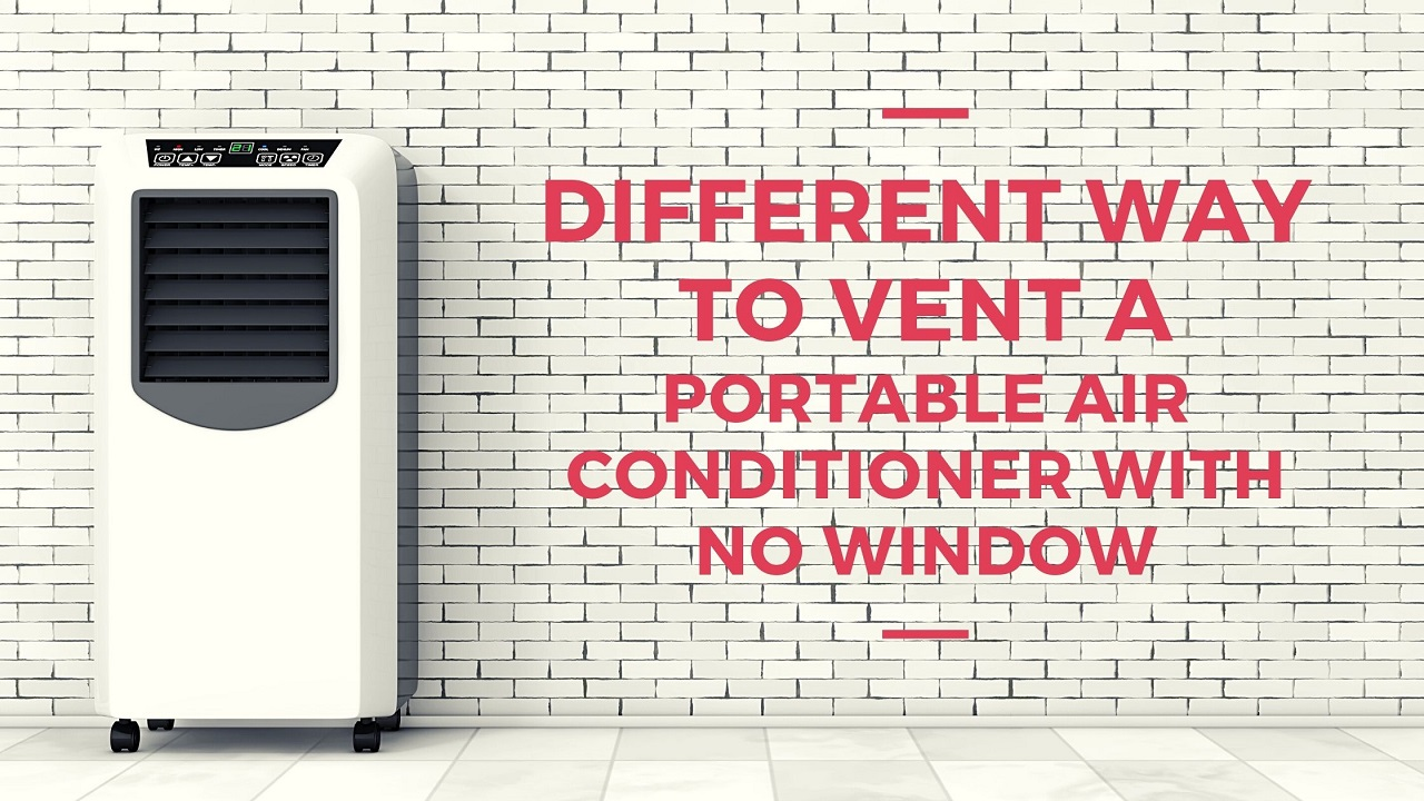 Different Way to Vent a Portable Air Conditioner with No Window